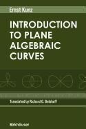 9780817670924: Introduction to Plane Algebraic Curves