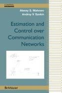 9780817671914: Estimation and Control Over Communication Networks