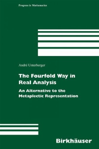 9780817675448: The Fourfold Way in Real Analysis: An Alternative to the Metaplectic Representation