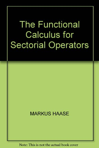 9780817676971: The Functional Calculus for Sectorial Operators