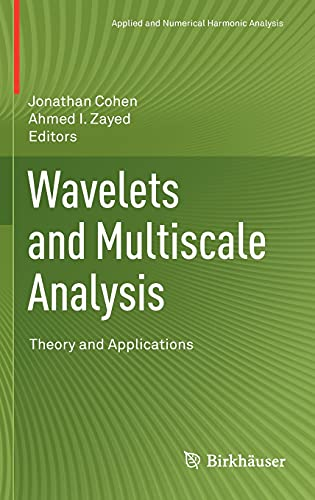 Wavelets and Multiscale Analysis: Theory and Applications (Hardback)