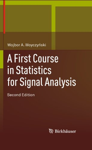 9780817681005: A First Course in Statistics for Signal Analysis