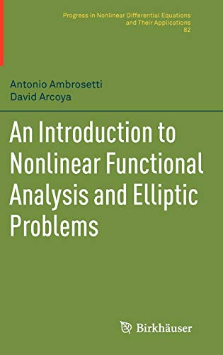 9780817681135: An Introduction to Nonlinear Functional Analysis and Elliptic Problems (Progress in Nonlinear Differential Equations and Their Applications)