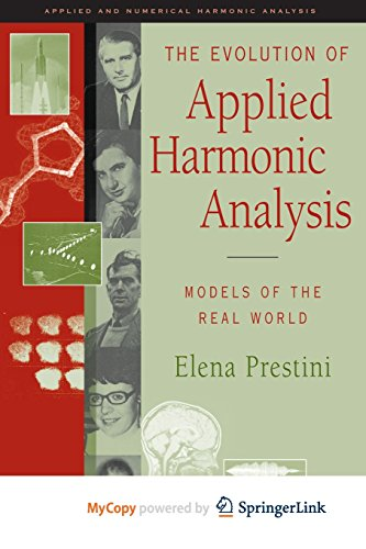 9780817681418: The Evolution of Applied Harmonic Analysis: Models of the Real World