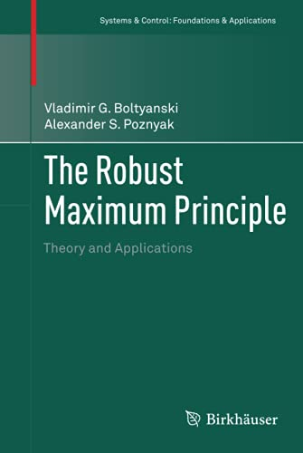 9780817681517: The Robust Maximum Principle: Theory and Applications (Systems & Control: Foundations & Applications)