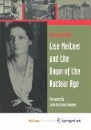 9780817682361: Lise Meitner and the Dawn of the Nuclear Age
