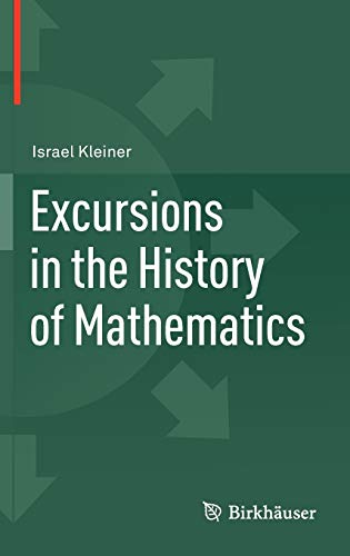 9780817682675: Excursions in the History of Mathematics (Operator Theory, Advances and Applications)