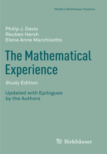 The Mathematical Experience, Study Edition (Modern Birkhäuser Classics) (0817682945) by Davis, Philip; Hersh, Reuben; Marchisotto, Elena Anne