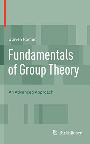 9780817683009: Fundamentals of Group Theory: An Advanced Approach