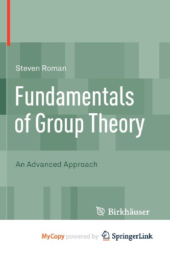9780817683023: Fundamentals of Group Theory: An Advanced Approach