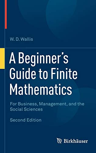 9780817683184: A Beginner's Guide to Finite Mathematics: For Business, Management, and the Social Sciences