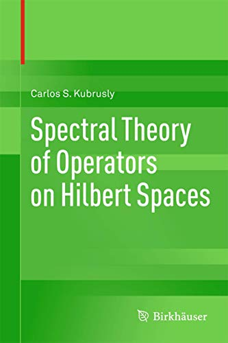 9780817683276: Spectral Theory of Operators on Hilbert Spaces