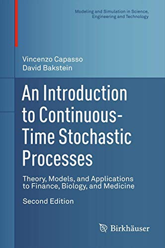 9780817683450: An Introduction to Continuous-Time Stochastic Processes: Theory, Models, and Applications to Finance, Biology, and Medicine (Modeling and Simulation in Science, Engineering and Technology)