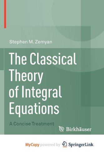 9780817683504: The Classical Theory of Integral Equations: A Concise Treatment