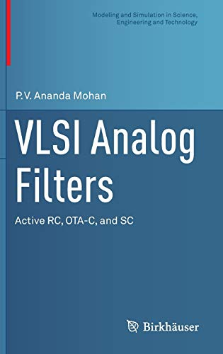 9780817683573: VLSI Analog Filters: Active RC, OTA-C, and SC (Modeling and Simulation in Science, Engineering and Technology)