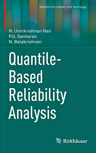 9780817683603: Quantile-Based Reliability Analysis (Statistics for Industry and Technology)
