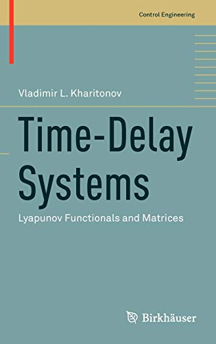 9780817683665: Time-Delay Systems: Lyapunov Functionals and Matrices (Control Engineering)