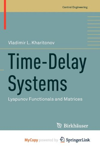 9780817683689: Time-Delay Systems: Lyapunov Functionals and Matrices