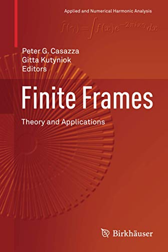 9780817683726: Finite Frames: Theory and Applications (Applied and Numerical Harmonic Analysis)