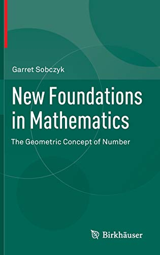 9780817683849: New Foundations in Mathematics: The Geometric Concept of Number