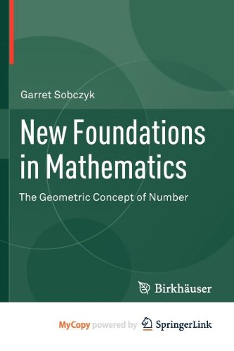 9780817683863: New Foundations in Mathematics: The Geometric Concept of Number