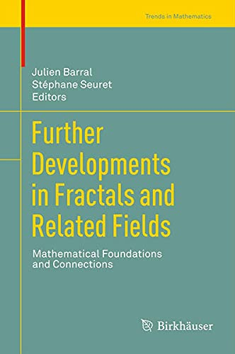 9780817684006: Further Developments in Fractals and Related Fields: Mathematical Foundations and Connections (Trends in Mathematics)