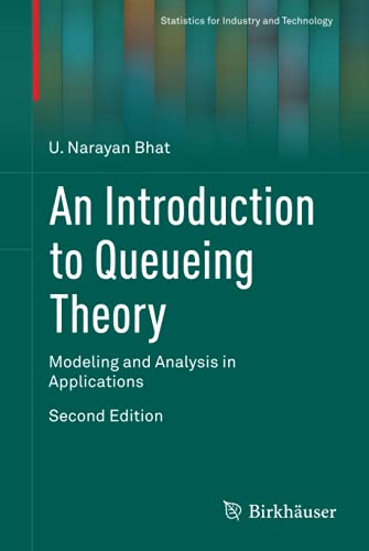 9780817684204: An Introduction to Queueing Theory: Modeling and Analysis in Applications (Statistics for Industry and Technology)