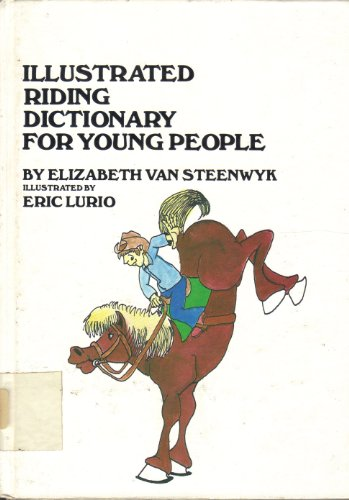 The Illustrated Riding Dictionary for Young People: Van Steenwyk, Elizabeth