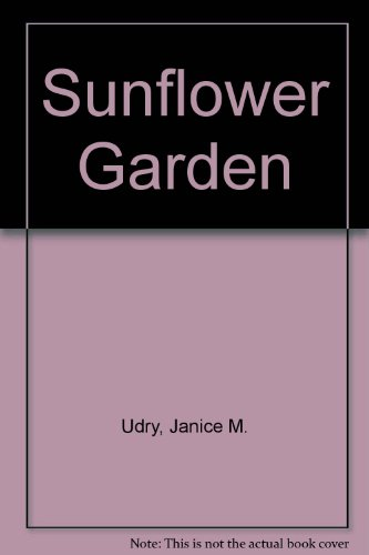 The Sunflower Garden: Udry, Janice May