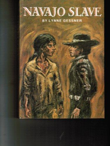 Navajo Slave: Lynne Gessner