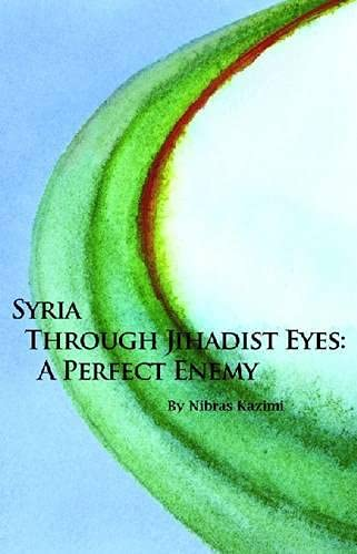 9780817910754: Syria through Jihadist Eyes: A Perfect Enemy (Hoover Institution Press Publication)