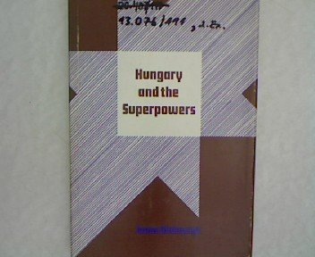 9780817911119: Hungary and the superpowers;: The 1956 Revolution and Realpolitik (Hoover Institution publication 111)