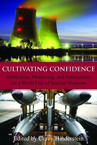 9780817912055: Cultivating Confidence: Verification, Monitoring, and Enforcement for a World Free of Nuclear Weapons (Hoover Institution Press Publication)