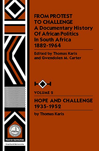9780817912222: 002: From Protest to Challenge, Vol. 2: A Documentary History of African Politics in South Africa, 1882-1964: Hope and Challenge, 1935-1952: Hope and Challenge, 1935-52 v. 2