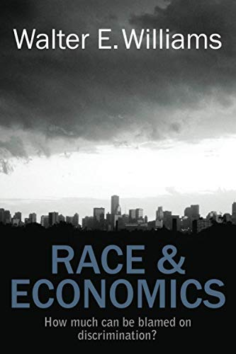 9780817912451: Race & Economics: How Much Can Be Blamed on Discrimination? (Hoover Institution Press Publication)
