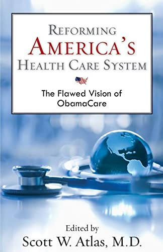 9780817912741: Reforming America's Health Care System: The Flawed Vision of ObamaCare (Hoover Institution Press Publication)