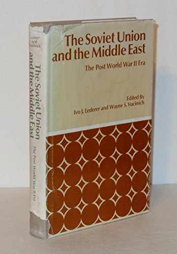 The Soviet Union and the Middle East: The Post-World War II Era (Hoover Institution Publications ...