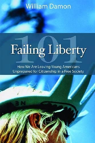 9780817913649: Failing Liberty 101: How We Are Leaving Young Americans Unprepared for Citizenship in a Free Society (Hoover Institution Press Publication)