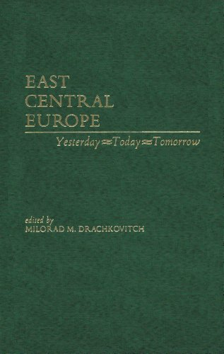 9780817916015: East Central Europe: Yesterday, Today, Tomorrow (Hoover Institution Press Publication)