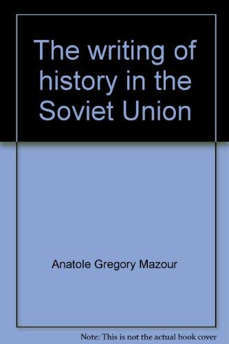 9780817918712: The writing of history in the Soviet Union, (Hoover Institution publications)