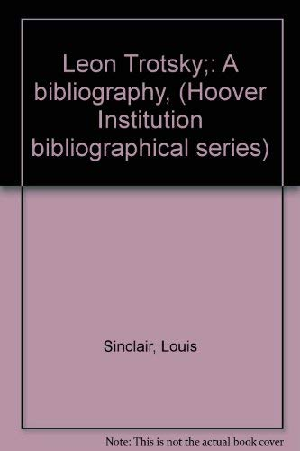 9780817925017: Leon Trotsky;: A bibliography, (Hoover Institution bibliographical series)