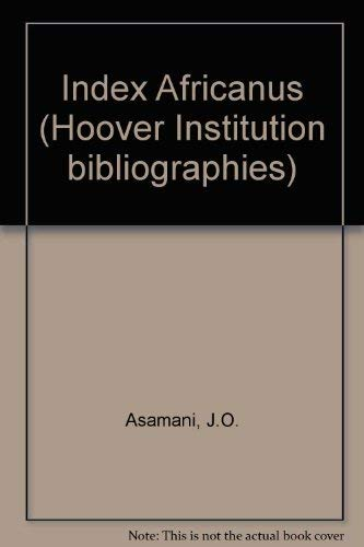 Index Africanus. (Hoover Institution bibliographies,; 53): ASAMANI, J:O.: