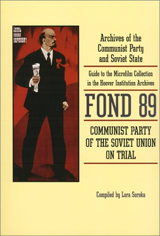 9780817927820: Communist Party of the Soviet Union on Trial: Fond 89 : Archives of the Communist Party and Soviet State : Guide to the Microfilm Collection in the ... (Hoover Press Bibliographical Series)