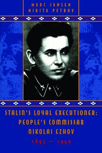 9780817929022: Stalin's Loyal Executioner: People's Commissar Nikolai Ezhov, 1895-1940 (Hoover Institution Press Publication)