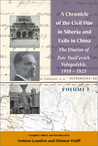 9780817929725: A Chronicle of the Civil War in Siberia and Exile in China: The Diaries of Petr Vasil'Evich Vologodskii 1918-1925