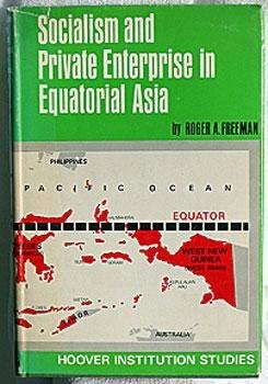 Socialism and Private Enterprise in Equatorial Asia: Freeman, R A