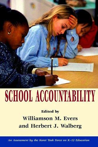 School Accountability (Hoover Institution Press Publication) (0817938818) by Williamson M. Evers; Herbert J. Walberg