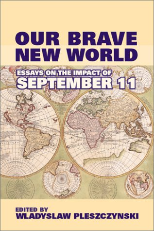 9780817939014: Our Brave New World: Essays on the Impact of September 11 (Hoover Institution Press Publication)