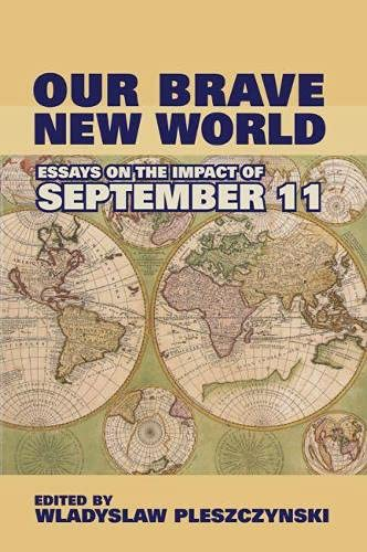 9780817939021: Our Brave New World: Essays on the Impact of September 11 (Hoover Institution Press Publication)