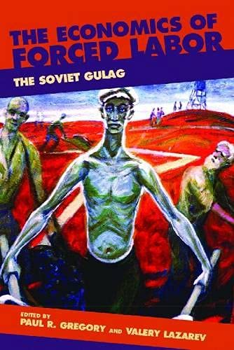 9780817939427: The Economics of Forced Labor: The Soviet Gulag (HOOVER INST PRESS PUBLICATION)
